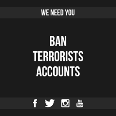 Ban terrorists accounts